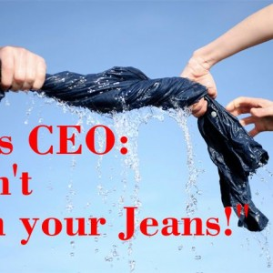 DON'T WASH YOUR JEANS